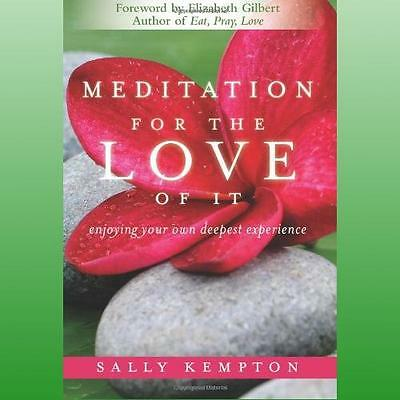 Meditation for the Love of it by Kempton Sally