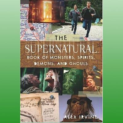 Supernatural Book of Monsters Demons Spirits and Ghouls by Irvine Alex