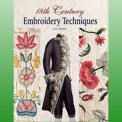 18th Century Embroidery Techniques by Marsh Gail