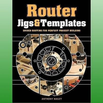 Router Jigs  Templates by Bailey Antony