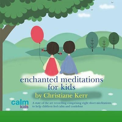 Enchanted Meditations for Kids by Kerr Christiane