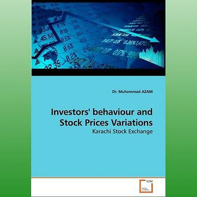 Investors Behaviour and Stock Prices Variations by Azam Muhammad Dr