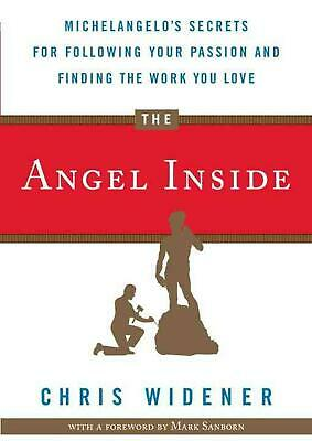The Angel Inside: Michelangelo's Secrets for Following Your Passion and Finding