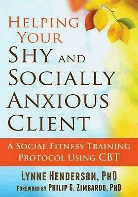 Helping Your Shy and Socially Anxious Client: A Social Fitness Training Protocol