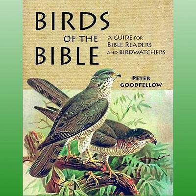 Birds of the Bible by Goodfellow Peter