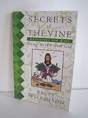 Secrets of The Vine: Devotions For Kids by Bruce Wilkinson