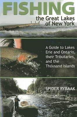 Fishing the Great Lakes of New York: A Guide to Lakes Erie and Ontario, Their Tr