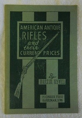 AMERICAN ANTIQUE RIFLES & THEIR CURRENT PRICES by RYWELL -  1950s REFERENCE BOOK