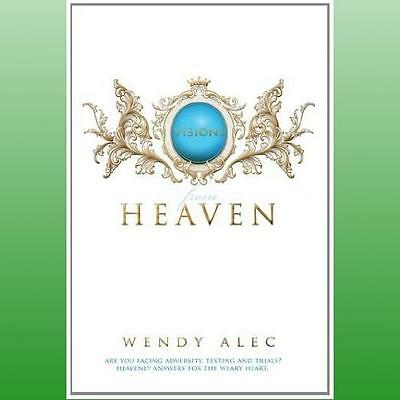 Visions from Heaven by Alec Wendy