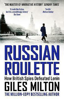 Russian Roulette: How British Spies Defeated Lenin by Giles Milton Paperback Boo