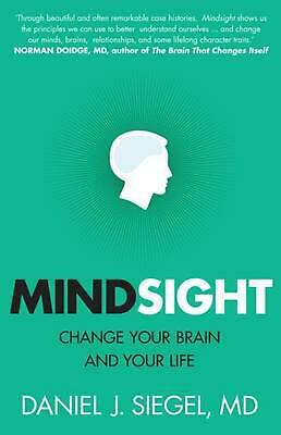 Mindsight: Change Your Brain and Your Life by Daniel Siegel Paperback Book Free