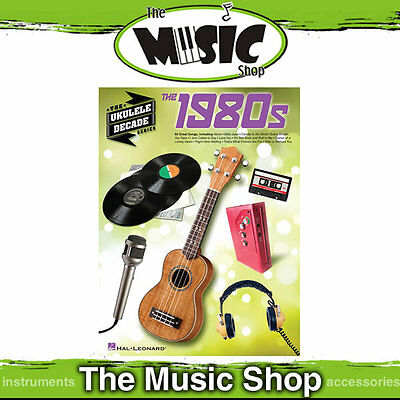 1980's Ukulele Decade Series Music Book  - 80 Song from 1980s for Ukulele - 80's