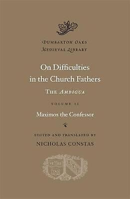 "On Difficulties in the Church Fathers: The ""Ambigua,"" Volume II by Maximos the C"