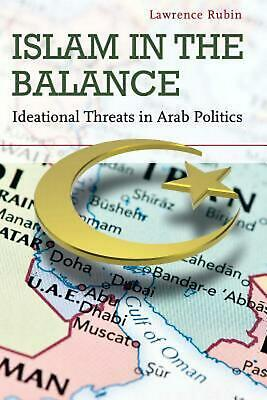 Islam in the Balance: Ideational Threats in Arab Politics by Lawrence Rubin (Eng