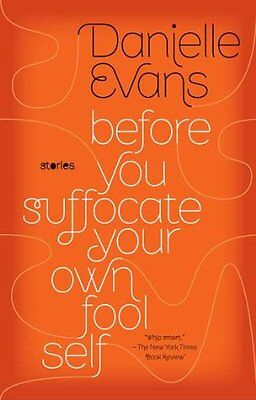 Before You Suffocate Your Own Fool Self by Danielle Evans (Paperback /...