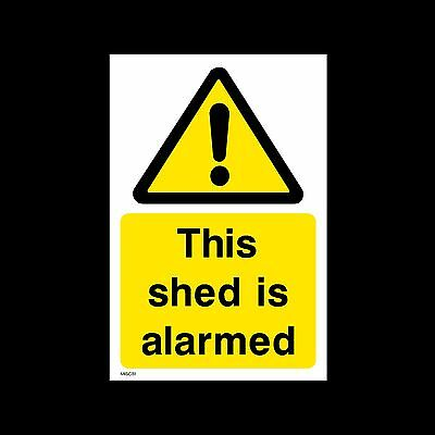 This Shed is Alarmed - Sign, Sticker - All Sizes & Materials - (MISC51)