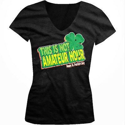 Not Amateur Hour Happy St Patricks Day Pub Crawl Beer Eire Juniors V-neck Tshirt