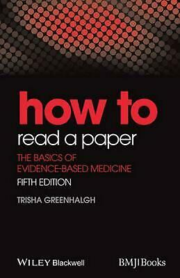 How to Read a Paper - the Basics of Evidence-basedmedicine: The Basics of Eviden
