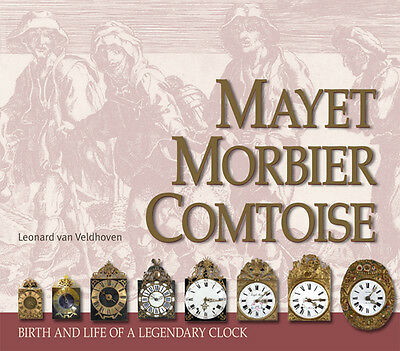 MAYET MORBIER COMTOISE, birth and life of a legendary French clock