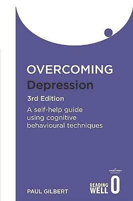 Overcoming Depression 3rd Edition: A self-help guide using cognitive behavioural