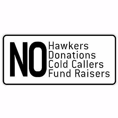 Stickers - NO Hawkers , Cold Callers , Donations or Fund Raisers - 3 off per set