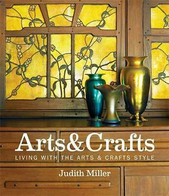 Miller's Arts & Crafts: Living with the Arts & Crafts Style by Judith Miller (En