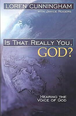Is That Really You, God?: Hearing the Voice of God by Loren Cunningham (English)