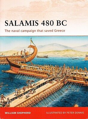 Salamis 480 Bc Naval Campaign That Saved Greece - Osprey Campaign Book #222