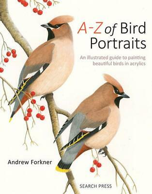 A-Z of Bird Portraits: An Illustrated Guide to Painting Beautiful Birds in Acryl