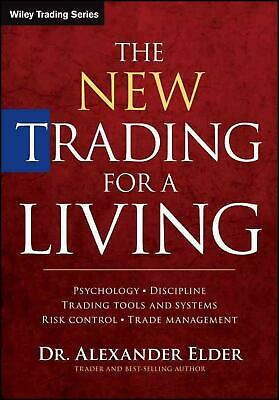 New Trading for a Living: Psychology, Discipline, Trading Tools and Systems, Ris