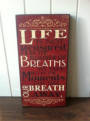 Vintage Retro Wooden Sign 'life Is Not Measured By Number Breaths We Take' Red