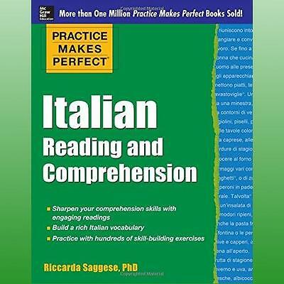 Practice Makes Perfect Italian Reading And Comprehension Saggese  Riccarda 97800