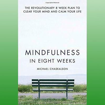 Mindfulness In Eight Weeks Chaskalson  Michael 9780007591435