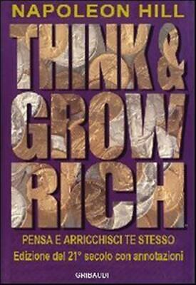 Think and grow rich. Pensa e arricchisci te stesso - Hill Napoleon
