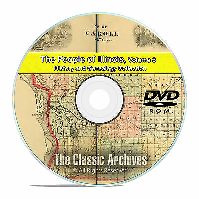 Illinois IL Vol 3, People Cities Towns, History & Genealogy 126 Books DVD CD B35