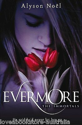 Evermore By Alyson Noel (The Immortals Series - Book #1)