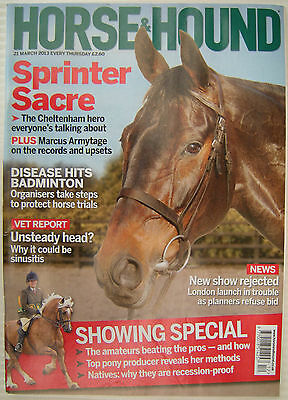 HORSE & HOUND - The Equine Interest Magazine 21 March 2013 - Showing Special