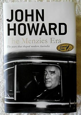 Ex Prime Minister John Howard Australia Signed In Person Menzies Era Hardback
