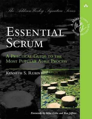 Essential Scrum: A Practical Guide to the Most Popular Agile Process by Kenneth