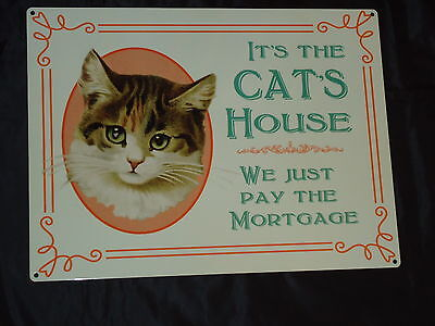 Cat Large Metal Sign (Its The Cats House We Just PayThe Mortgage) nice gift • EUR 10,91