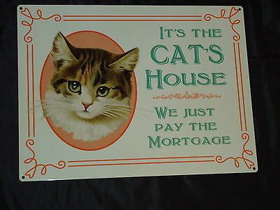 Cat Large Metal Sign (Its The Cats House We Just PayThe Mortgage) nice gift