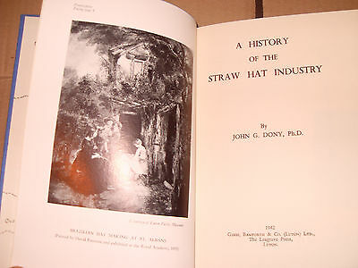A History Of The Straw Hat Industry - By John G Dony - First Published 1942