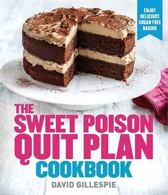 Sweet Poison Quit Plan Cookbook by David Gillespie Paperback Book Free Shipping!