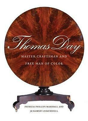 Thomas Day: Master Craftsman and Free Man of Color by Patricia Phillips Marshall