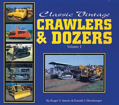 Classic Vintage Crawlers And Dozers Amato  Roger V. 9780911581546