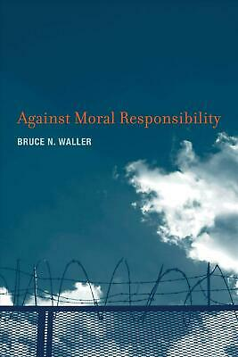 Against Moral Responsibility by Bruce N. Waller (English) Hardcover Book Free Sh