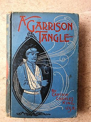A Garrison Tangle by Captain Charles King (1896) Hardcover
