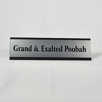 Funny Desk Plate | Grand & Exalted Poobah | Silver Plate with Black Holder