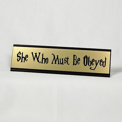 Funny Desk Plate   She Who Must Be Obeyed   Gold Plate with Black Holder