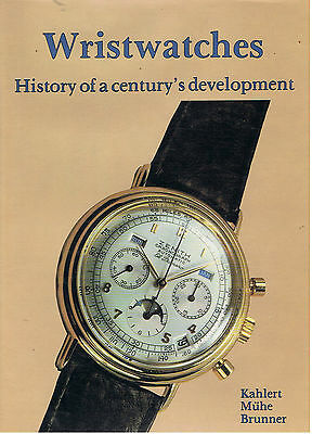 WRISTWATCHES HISTORY OF A CENTURY'S DEVELOPMENT  KAHLERT MUHE BRUNNER montres